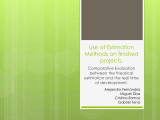 Use of Estimation Methods on finished projects .