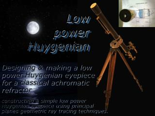 Low power Huygenian