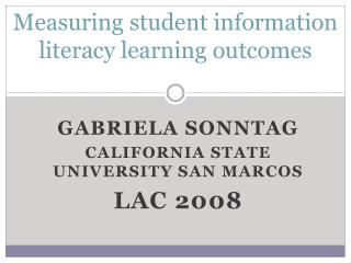 Measuring student information literacy learning outcomes