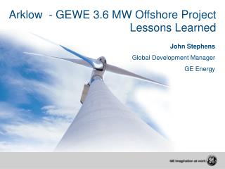 Arklow  - GEWE 3.6 MW Offshore Project Lessons Learned