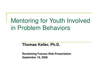 Mentoring for Youth Involved in Problem Behaviors