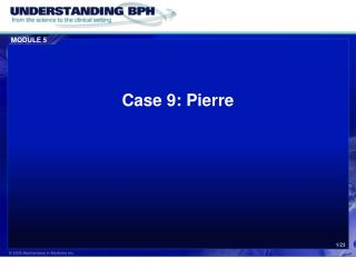 Case 9: Pierre