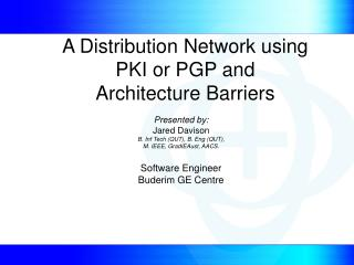 A Distribution Network using  PKI or PGP and  Architecture Barriers