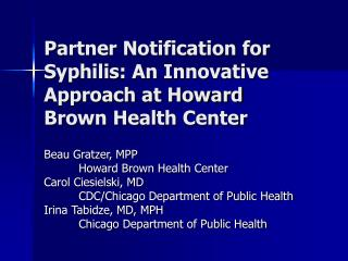 Partner Notification for Syphilis: An Innovative Approach at Howard Brown Health Center