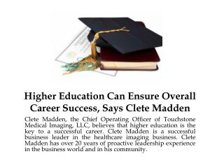 Higher Education Can Ensure Overall Career Success, Says Clete Madden