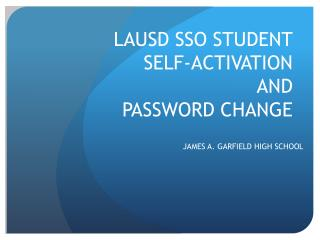 LAUSD SSO STUDENT SELF-ACTIVATION AND  PASSWORD CHANGE