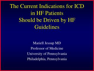 The Current Indications for ICD in HF Patients  Should be Driven by HF Guidelines