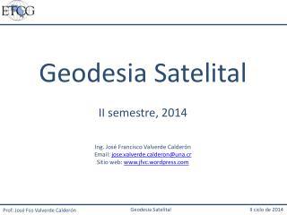 Geodesia Satelital                                                               II ciclo de 2014