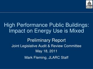 High Performance Public Buildings: Impact on Energy Use is Mixed