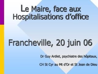 L e Maire, face aux Hospitalisations d'office