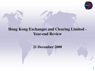 Hong Kong Exchanges and Clearing Limited - Year-end Review 21 December 2000