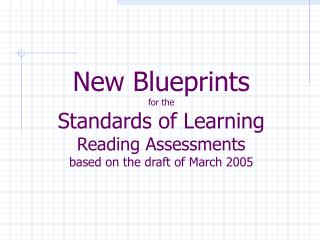 New Blueprints  for the  Standards of Learning  Reading Assessments based on the draft of March 2005
