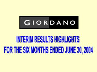 INTERIM RESULTS HIGHLIGHTS  FOR THE SIX MONTHS ENDED JUNE 30, 2004
