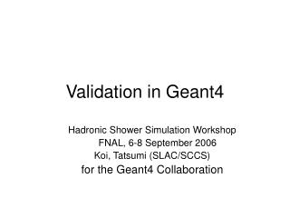 Validation in Geant4