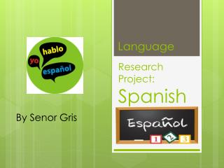 Research Project:   Spanish