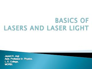 BASICS OF LASERS AND LASER LIGHT