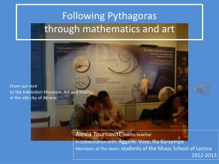 Following Pythagoras  through mathematics and art