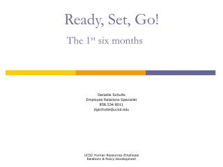 Ready, Set, Go! The 1 st  six months