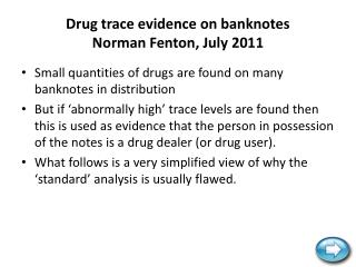 Drug trace evidence on banknotes Norman Fenton, July 2011