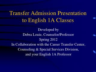 Transfer Admission Presentation to English 1A Classes