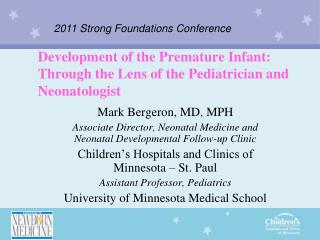Development of the Premature Infant: Through the Lens of the Pediatrician and Neonatologist