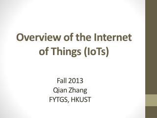 Overview of the Internet of Things ( IoTs )