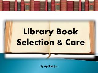 Library Book Selection & Care