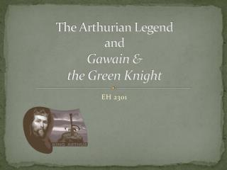 The Arthurian Legend and  Gawain &  the Green Knight