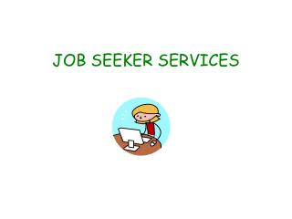 JOB SEEKER SERVICES