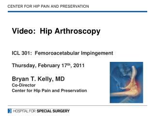 Video:  Hip Arthroscopy