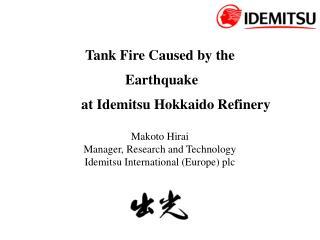 Tank Fire Caused by the Earthquake at Idemitsu Hokkaido Refinery
