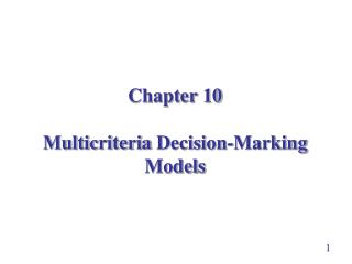 Chapter 10 Multicriteria Decision-Marking Models