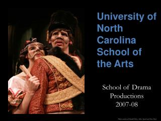 School of Drama Productions 2007-08