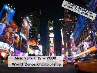 New York City - 2008  World  Dance  Championship