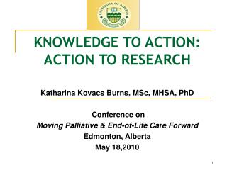 KNOWLEDGE TO ACTION: ACTION TO RESEARCH