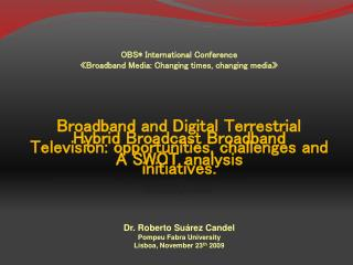 Broadband  and Digital  Terrestrial Television :  opportunities ,  challenges  and  initiatives .