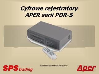 Cyfrowe rejestratory A PER serii PDR-S