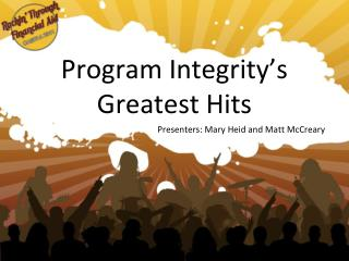 Program Integrity's Greatest Hits