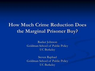 How Much Crime Reduction Does the Marginal Prisoner Buy