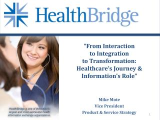 """""""From Interaction to Integration  to Transformation: Healthcare's Journey & Information's Role"""""""