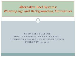 Alternative Beef Systems: Weaning Age and Backgrounding Alternatives