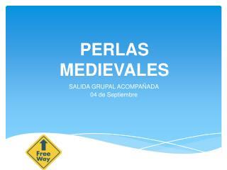 PERLAS MEDIEVALES