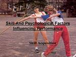 Skill And Psychological Factors Influencing Performance
