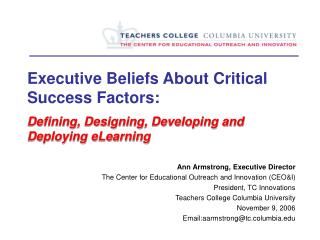 Executive Beliefs About Critical Success Factors:  Defining, Designing, Developing and Deploying eLearning