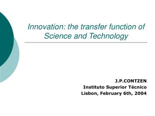 Innovation: the transfer function of Science and Technology