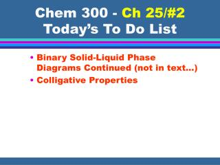 Chem 300 -  Ch 25/#2  Today's To Do List