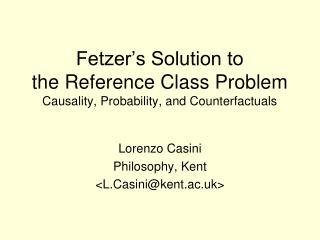 Fetzer's Solution to the Reference Class Problem Causality, Probability, and Counterfactuals