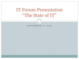 "IT Forum Presentation ""The State of IT"""