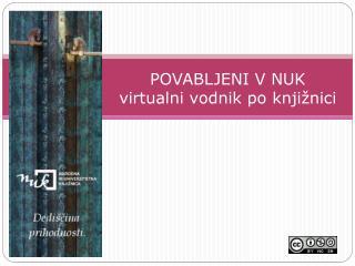 POVABLJENI V NUK virtualni vodnik po knjižnici