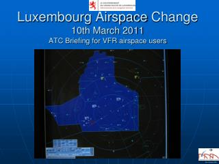 Luxembourg  Airspace  Change 10th March 2011 ATC Briefing for VFR  airspace users